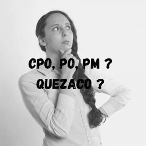CPO, PO, PM